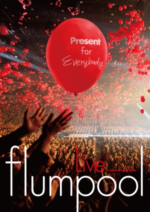 Live DVD『flumpool Special Live 2011「Present ~ありがとう祭り!今宵は歌おう!踊り尽くそう!~」 at さいたまスーパーアリーナ』
